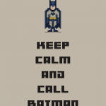 """Keep Calm"" c'è Batman!"
